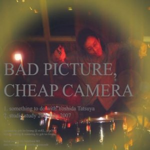 Image for 'BAD PICTURE, CHEAP CAMERA'