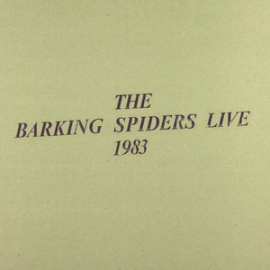 Image for 'The Barking Spiders Live 1983'