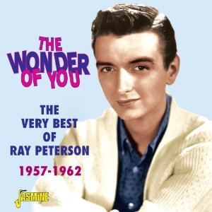 Image for 'The Wonder of You - The Very Best of Ray Peterson 1957 - 1962'