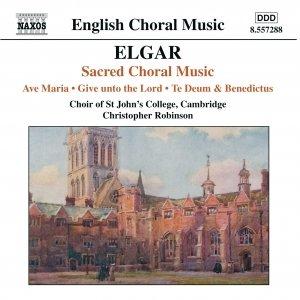 Bild für 'ELGAR: Ave Maria / Give unto the Lord / Te Deum and Benedictus, Op. 34'