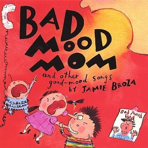 Image for 'Bad Mood Mom and other good-mood songs by Jamie Broza'