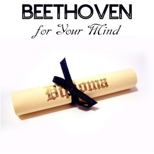 Image pour 'Beethoven for Your Mind - Classical Beethoven Music to Increase Brain Power, Classical Study Music for Relaxation, Concentration and Focus on Learning - Classical Music and Classical Songs'
