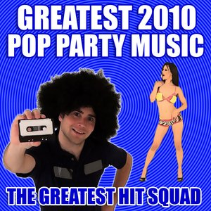 Image for 'Greatest 2010 Pop Party Music'