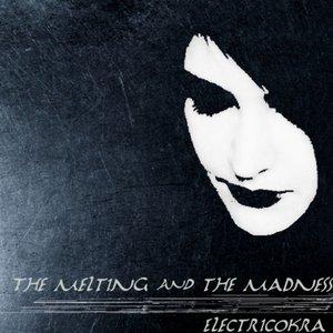 Imagem de 'The Melting & the Madness'