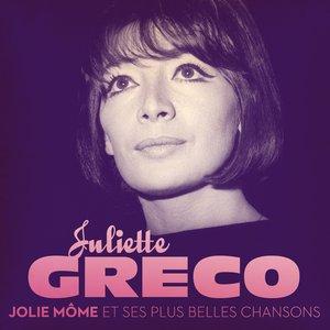 Image for 'Juliette Gréco : Jolie Môme et ses plus belles chansons (Remastered)'