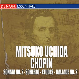 Image for 'Mitsuko Uchida Plays Chopin: Sonata No. 2 - Scherzos - Etudes - Ballade No. 2'