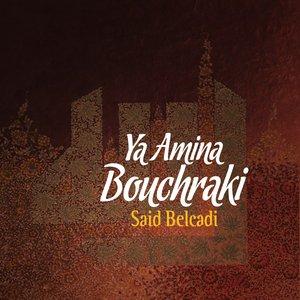 Image for 'Ya Amina Bouchraki (Chants Religieux - Amdah - Inchad - Quran - Coran - Islam)'