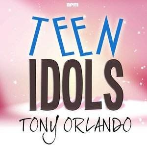 Image for 'Teen Idols - Tony Orlando'