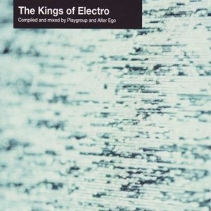 Imagen de 'The Kings of Electro: Compiled and Mixed by Playgroup and Alter Ego'