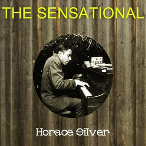 Image for 'The Sensational Horace Silver'