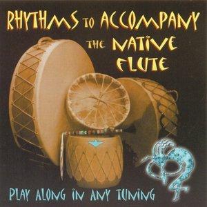 Image pour 'Rhythms to Accompany: The Native Flute'