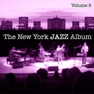 Imagen de 'The New York Jazz Album Vol. 5 - Vocals, The American Song Book Standards, New Waves and International Influence'