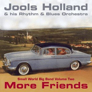 Image for 'Jools Holland - More Friends - Small World Big Band Volume Two'