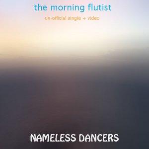Image for 'Nameless Dancers - The Morning Flutist'