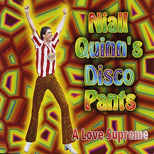 Image for 'Niall Quinn's Disco Pants'