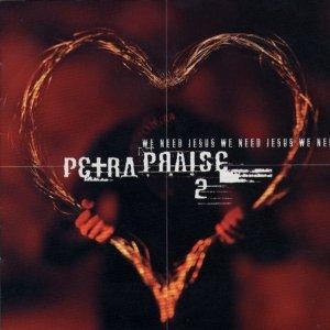 Image for 'Petra Praise 2 - We Need Jesus'