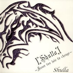 Image for '[Shulla]~Never too late to change~'