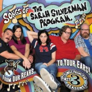 Bild für 'Songs of the Sarah Silverman Program: From Our Rears to Your Ears!'
