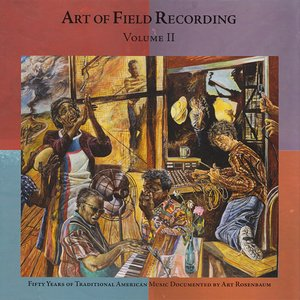 Image for 'Art of Field Recording, Volume 2'