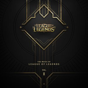 Image for 'The Music of League of Legends, Volume 1'