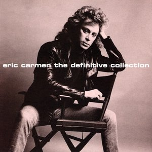 Image for 'Eric Carmen the Definitive Collection'