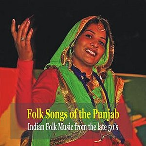 Image for 'Folk Songs of the Punjab - Indian Folk Music From the 50's'