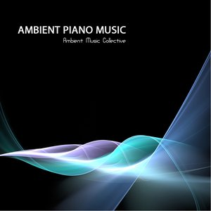 Image for 'Ambient Music - Ambient Piano Music, Relaxing Sounds, Relaxing Songs and Background Music for Stress Reduction'