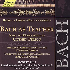 Image for 'Bach as Teacher - Keyboard Works from the Cöthen period'