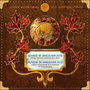 Image for 'Sounds of Vancouver 2010: Closing Ceremony Commemorative Album'