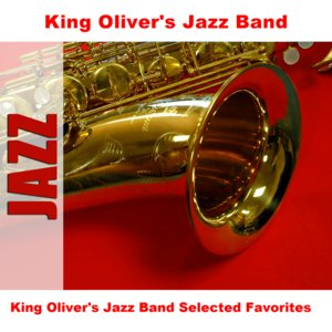 Image for 'King Oliver's Jazz Band Selected Favorites'