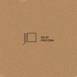 Bild für 'Delay Preform (BLIK 001)'