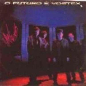 Image for 'O Futuro É Vórtex'