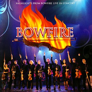 Image for 'Highlights From Bowfire Live In Concert'
