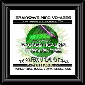 Image for 'BMV Series 24 - Sacred Healing Frequencies- Solfeggio Tones'