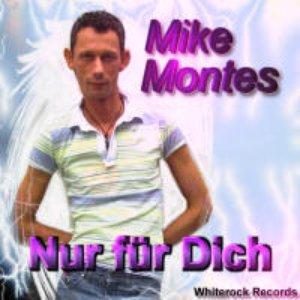 Image for 'Mike Montes - Nur für Dich'