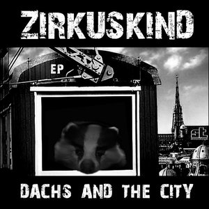 Image for 'Zirkuskind - Dachs & the City EP'