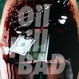 Image for 'Oil $pill Bad'