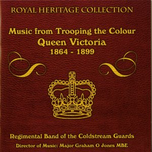 Image for 'Music From Trooping the Colour Queen Victoria 1864-1899'
