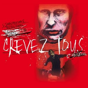 Image for 'Crevez tous, premier massacre'