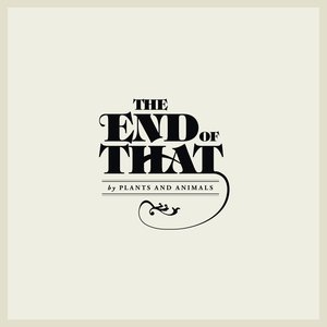 Image for 'The End of That'