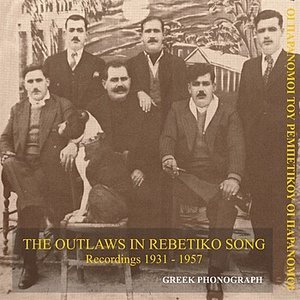 'The Outlaws in Rebetiko Song Recordings 1931-1957' için resim