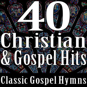 Image for '40 Christian & Gospel Hits (Classic Gospel Hymns)'