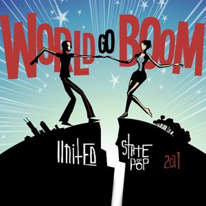 Image for 'United State of Pop 2011 (World Go Boom)'