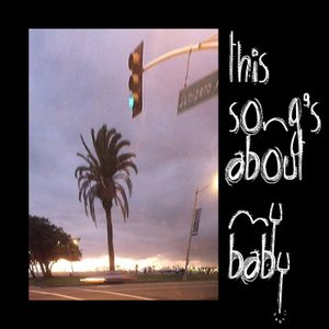 Image for 'This Song's About My Baby'
