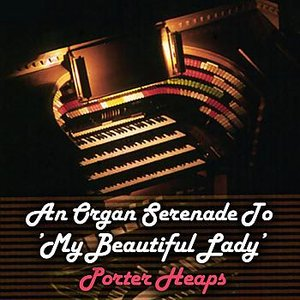 Image for 'An Organ Serenade To 'My Beautiful Lady''