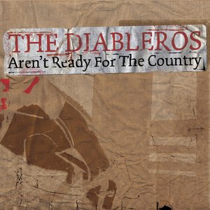 Image for 'The Diableros Aren't Ready For The Country'