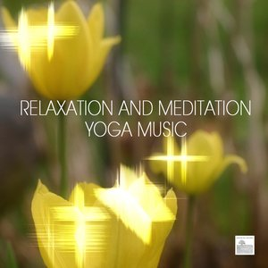 Image for 'Relaxation Meditation Yoga Music - Music for Yoga, Relaxation Meditation, Massage, Sound Therapy, Restful Sleep and Spa Relaxation'