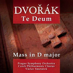 Image for 'Te Deum, Mass in D major, Biblical Songs Nos.1- 5 (Prague Symphony Orchestra, Czech Philharmonic Chorus, soloitsts, cond.Václav Smetáček)'