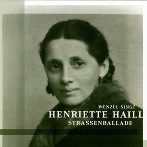 Image for 'STRASSENBALLADE: Wenzel singt Henriette Haill'