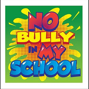 Image for 'No Bully in My School'